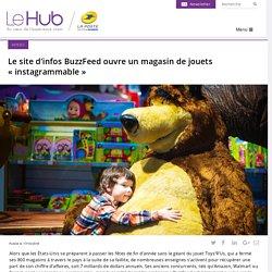 Le site d'infos BuzzFeed ouvre un magasin de jouets « instagrammable »