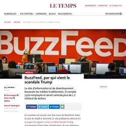 BuzzFeed, par qui vientle scandale Trump - Le Temps