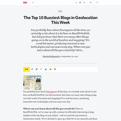 The Top 10 Buzziest Blogs in Geolocation This Week