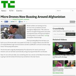 Micro Drones Now Buzzing Around Afghanistan