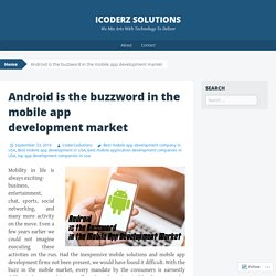 Android is the buzzword in the mobile app development market