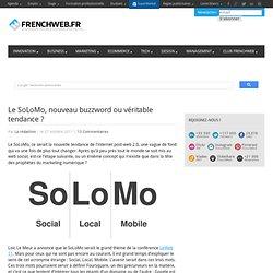 Le SoLoMo, nouveau buzzword ou véritable tendance ?
