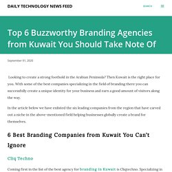 Top 6 Buzzworthy Branding Agencies from Kuwait You Should Take Note Of