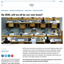 By 2030, will we all be our own boss?