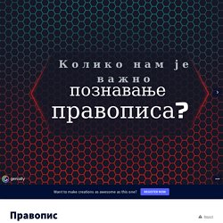 Правопис by niki1taki2 on Genially