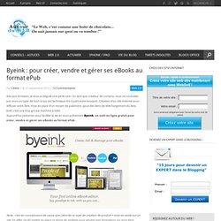 Byeink : pour créer, vendre et gérer ses eBooks au format ePub
