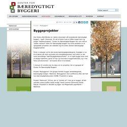 Byggeprojekter - Center for Bæredygtigt Byggeri