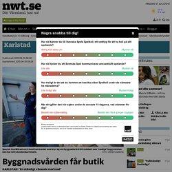 Byggnadsvården får butik - nwt.se - Ditt Värmland, just nu