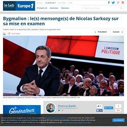 Bygmalion : le(s) mensonge(s) de Nicolas Sarkozy sur sa mise en examen