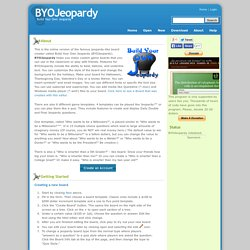 BYOJeopardy (Build Your Own Jeopardy) - Create Boards, Build Games and Play Jeopardy!