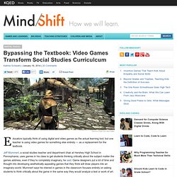 Bypassing the Textbook: Video Games Transform Social Studies Curriculcum