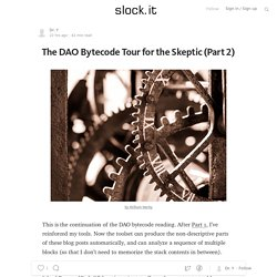 The DAO Bytecode Tour for the Skeptic (Part 2) — Slock.it Blog