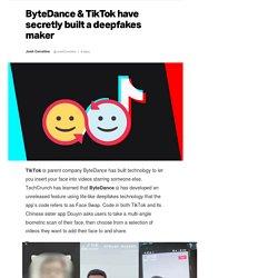 ByteDance & TikTok have secretly built a deepfakes maker
