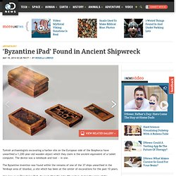'Byzantine iPad' Found in Ancient Shipwreck