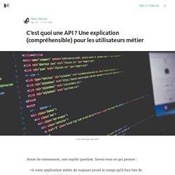 C'est quoi une API ?