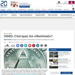 C'est quoi, les «Illuminati»?