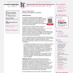 Evaluer l'information - Alexandre Serres - In dans le Labyrinthe : évaluer l'information sur Internet (C & F Éditions)