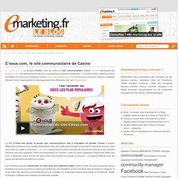 C'vous.com, le site communautaire de Casino