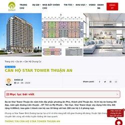 Căn hộ Star Tower Thuận An chỉ 280 căn, vị trí đẹp