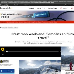 "C'est mon week-end. Samoëns en ""slow travel"""