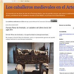 Los caballeros medievales en el Arte: Fernán Pérez de Andrade, un caballero del último tercio del siglo XIV