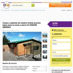 Casas y cabañas de madera mixtas precios bajos para la costa o sierra inf 3040358 09995835 - Quito