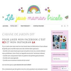 CABANE DE JARDIN DIY – LILI JOUE MAMAN BRICOLE