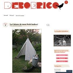 La Cabane de mon Petit Indien!