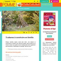 3 cabanes à construire en famille - Pomme d'Api
