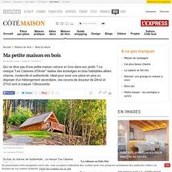 Maison en bois : Les Cabanes d'Olivier, cabane en bois habitable