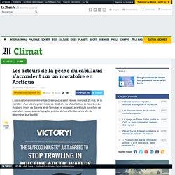 LE MONDE CLIMAT 25/05/16 Les acteurs de la pêche du cabillaud s'accordent sur un moratoire en Arctique