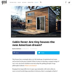 Cabin fever: Are tiny houses the new American dream?