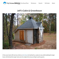 Jeff's Cabin & Greenhouse