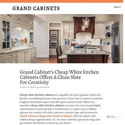 Grand Cabinet's Cheap White kitchen Cabinets Offers A Clean Slate For Creativity – Grand Cabinets