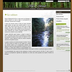 Le cabinet - Cabinet Vessier Leblond - Expertise forestière