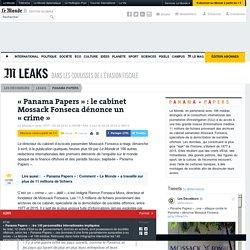 «Panama Papers» : le cabinet Mossack Fonseca dénonce un «crime»