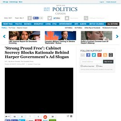 'Strong Proud Free': Cabinet Secrecy Blocks Rationale Behind Harper Government's Ad Slogan