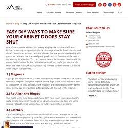 Easy DIY Ways to Make Sure Your Cabinet Doors Stay Shut