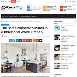 The Best Cabinets to Install in a Black and White Kitchen