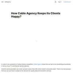 How Cable Agency Keeps its Clients Happy? — Teletype