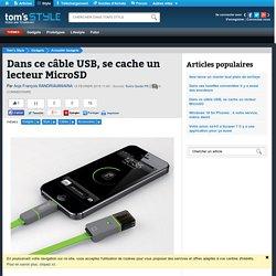 15/02/15 Dans ce câble USB, se cache un lecteur MicroSD