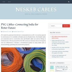 PVC Cables-Connecting India for Better Future – Neskeb Cables