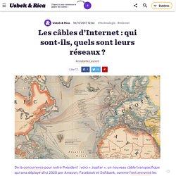 Les câbles d'Internet : qui sont-ils, quels sont leurs réseaux ?