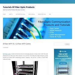 8-Fiber MTP VS. 12-Fiber MTP Cables - Tutorials Of Fiber Optic Products