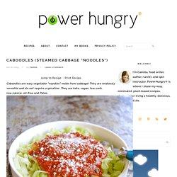 "Caboodles (Steamed Cabbage ""Noodles"")"