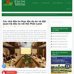 Các nhà đầu tư thực địa dự án và đặt quan hệ đầu tư với Hải Phát Land