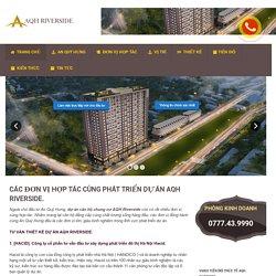 Các đơn vị hợp tác cùng phát triển dự án AQH Riverside.