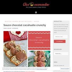 Sauce chocolat cacahuète crunchy – Chezgourmandine