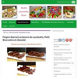 Fingers (barres) au beurre de cacahuète, Petit Brun extra et chocolat – Recettes Gourmandes De Joce
