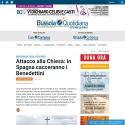 Attacco alla Chiesa: in Spagna cacceranno i Benedettini - La Nuova Bussola Quotidiana
